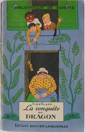 La conquête du dragon.: Bruyère (André) [H.