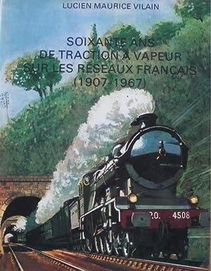 Soixante ans de traction à vapeur sur: Vilain (Lucien Maurice)