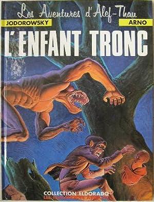 Les aventures d'Alef-Thau. - L'enfant tronc.: Jodorowsky, Arno.