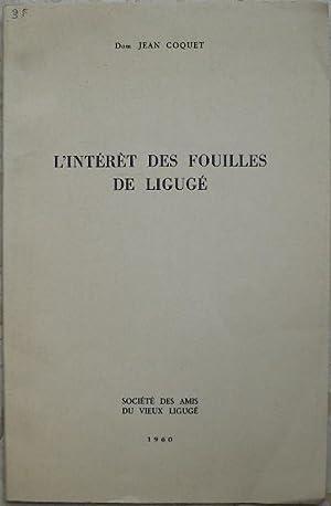 L'intérêt des fouilles de Ligugé.: Coquet (Jean), Dom.