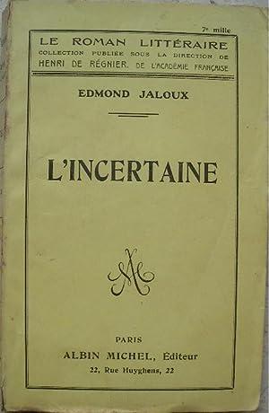 L'incertaine.: Jaloux (Edmond)