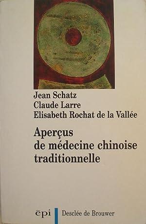 Aperçus de médecine chinoise traditionnelle.: Schatz (Jean), Larre