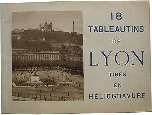 18 tableautins de Lyon tirés en héliogravure.: Anonyme