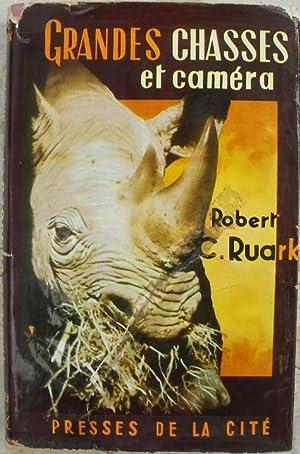 Grandes chasses et caméra.: Ruark (Robert C.)