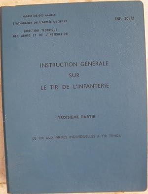 Instruction générale sur le tir de l'infanterie.: Collectif] Ministère des
