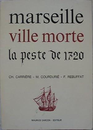 Marseille ville morte la peste de 1720.: Carrière (Ch.), Courdurié