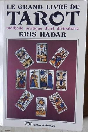 Le grand livre du tarot. Méthode pratique: Hadar (Kris)