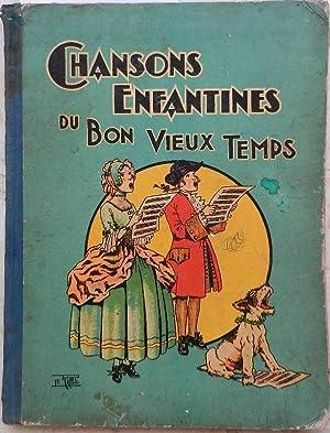 Chansons enfantines du bon vieux temps. Recueillies: Bardy (France de)