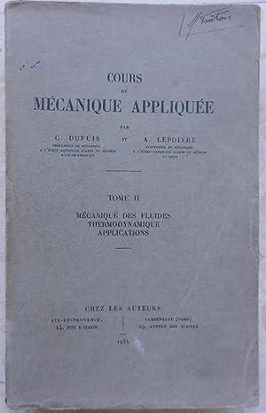Cours de mécanique appliquée. Tome II. Mécanique: Dupuis (C.), Lepoivre