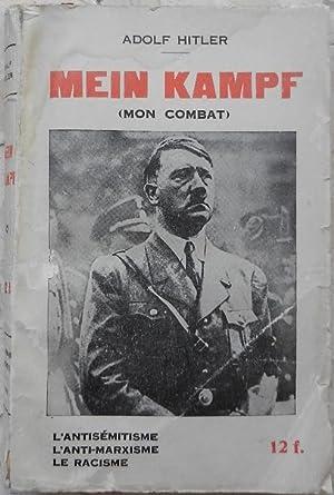 Mein Kampf (mon combat). - Extraits de: Hitler (Adolf)