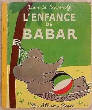 L'enfance de Babar.: Brunhoff (Jean de)