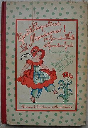 Gentil coquelicot, Mesdames! Jeux, danses, évolutions, mouvements,: Weill (Germaine), Just