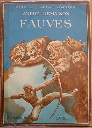 FAUVES. L'origine du malentendu.- Les reptiles et sauriens.- Les mammifères.- Le lion.-...