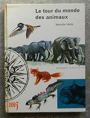 Le tour du monde des animaux.: Vérité (Marcelle)