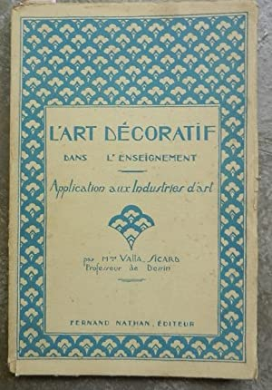 L'art décoratif dans l'enseignement. Application aux industries d'art.