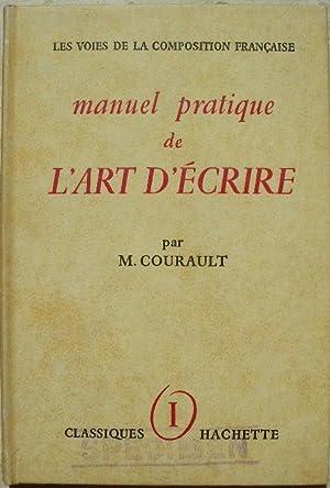 Manuel pratique de l'art d'écrire.: Courault