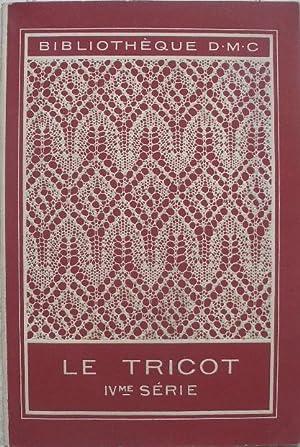 Le tricot. IVme série.: Bibliothèque D.M.C.]