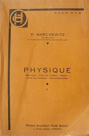 Physique. - Mécanique. Etude des fluides. Chaleur.: Barchewitz (P.)