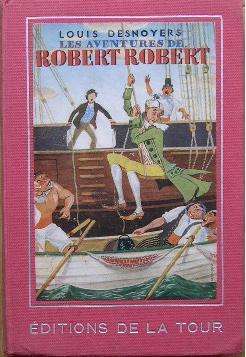 AVENTURES de ROBERT-ROBERT et de son fidèle: Desnoyers (Louis) /