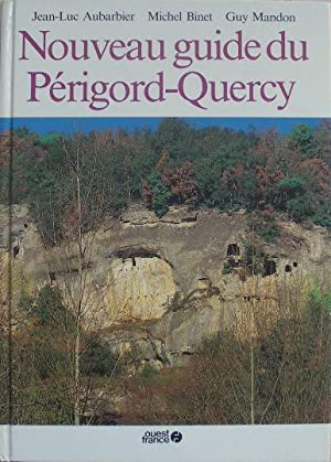 Nouveau guide du Périgord-Quercy.: Aubarbier (Jean-Luc), Binet
