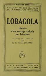 LOBAGOLA Histoire d'un sauvage africain par lui-même.: Lobagola (Bata Kindai