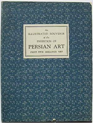 PERSIAN ART. An illustrated souvenir of the exhibition of persian art at Burlington House London ...