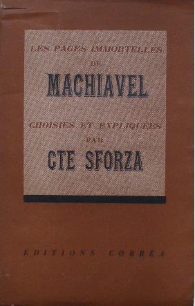 Les pages immortelles de Machiavel choisies et: Machiavel, Cte Sforza