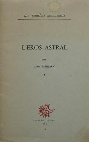 L'Eros astral.: Messiaen (Alain)
