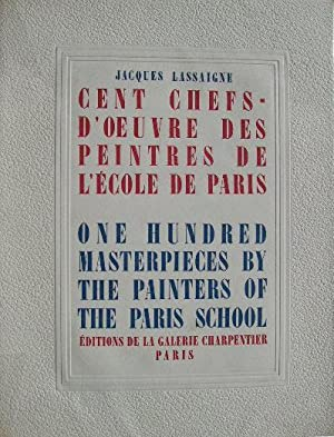 Cent chefs-d'oeuvre des peintres de l'Ecole de Paris. - One hundred masterpieces by the painters ...