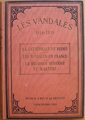 Les vandales. 1914-1915-1916. - La Cathédrale de: Armand Dayot, Maurice