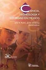 Ciencia, tecnología y sociedad en México: Rubio, Julio E. & Javier Ordóñez, (coords.)