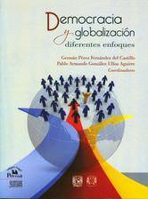 Democracia y globalización: Diferentes enfoques: Perez Fernandez del Castillo, German & ...