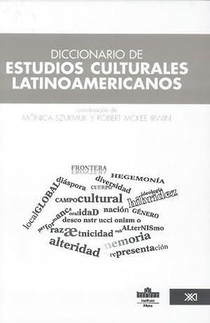 Diccionario de estudios culturales latinoamericanos: Szurmuk, Monica &