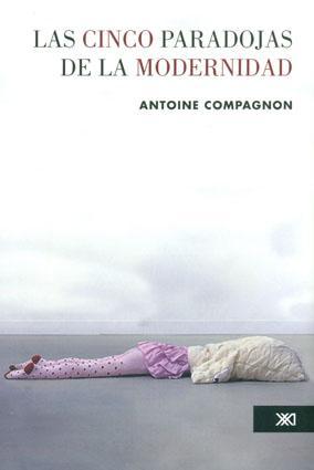 Las cinco paradojas de la modernidad: Compagnon, Antoine