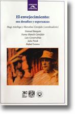 El envejecimiento: Sus desafíos y esperanzas: Arechiga, Hugo & Marcelino Cereijido, (coords....