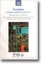 Tecnología: Conceptos, problemas y perspectivas: Lara Rosano, Felipe,