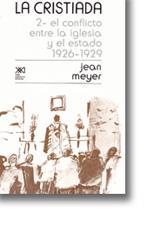 La Cristiada, 2: El conflicto entre la iglesia y el estado (1926-1929): Meyer, Jean