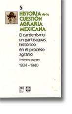 El Cardenismo: un parteaguas histórico en el: Escarcega López, Everardo,