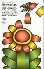 Memorias del olvido: Del Paso, García Márquez,: Pons, María Cristina