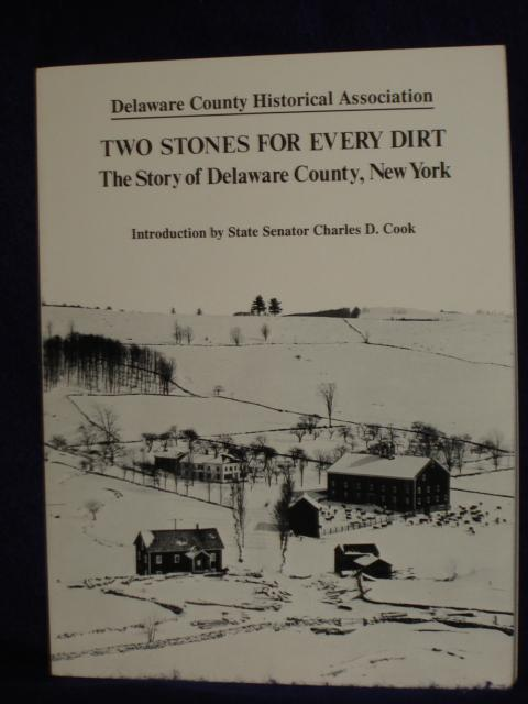 Two Stones For Every Dirt: The Story Of Delaware County, New York Denatale, Douglas Fine Softcover