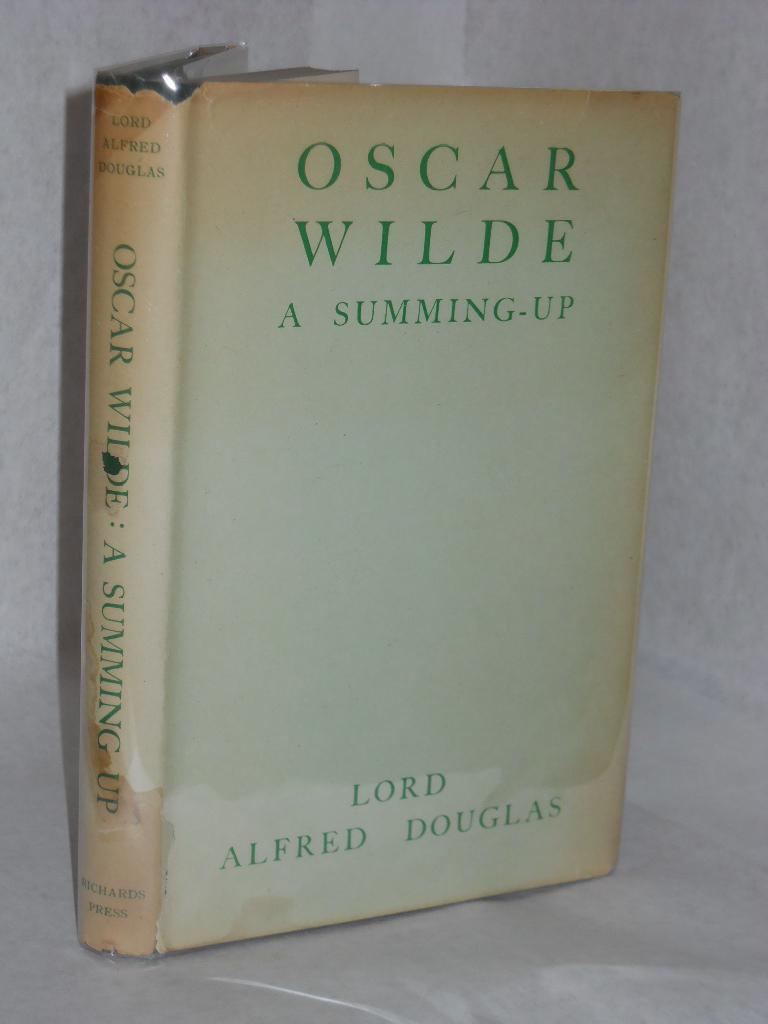 Oscar Wilde, a Summing-Up: Douglas, Lord Alfred