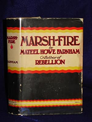 Marsh-Fire: Farnham, Mateel Howe
