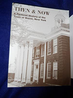 Then and Now, a Pictorial History of the Town of Maine, New York: Lewis, Ann Page
