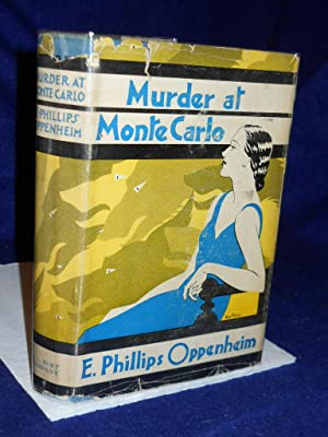 Murder at Monte Carlo: Oppenheim, E. Phillips.