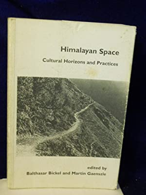 Himalayan Space: Cultural Horizons and Practices: Gaenszle, Martin & Balthasar Bickel, editors