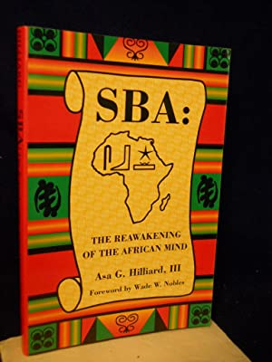 SBA: the Reawakening of the African Mind. SIGNED by author: Hilliard, Asa G., III