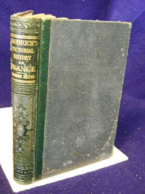 A Pictorial History of France for the Use of Schools. Revised and Improved Edition: Goodrich, S.G.