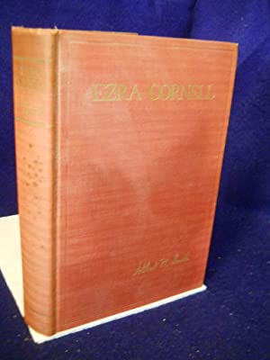 Ezra Cornell, a Character Study. SIGNED by author: Smith, Albert W.