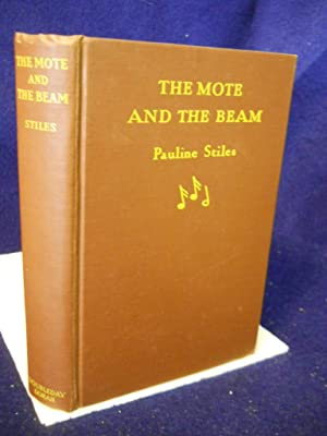 The Mote and the Beam: a romance of two egotists: Stiles, Pauline