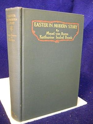 Easter in Modern Story: Van Buren, Maud & Katharine Isabel Bemis, editors